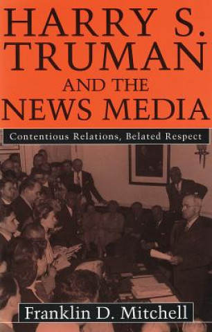 Harry S.Truman and the News Media