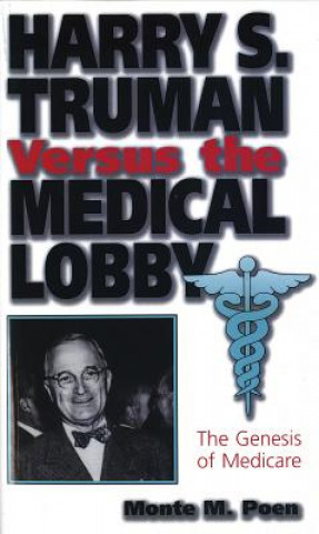 Harry S.Truman Versus the Medical Lobby