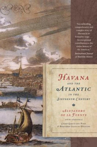 Havana and the Atlantic in the Sixteenth Century
