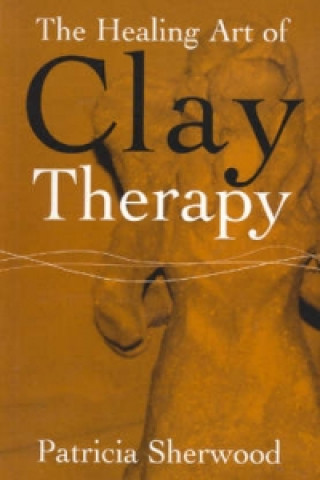 Healing Art of Clay Therapy