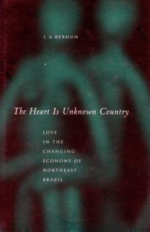 Heart is Unknown Country