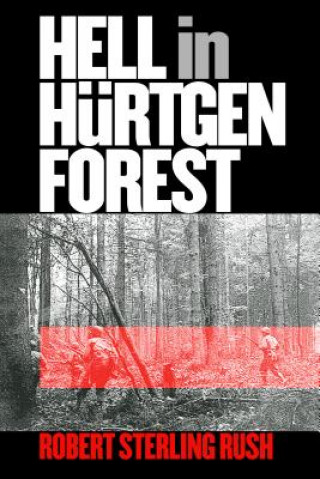 Hell in Hurtgen Forest