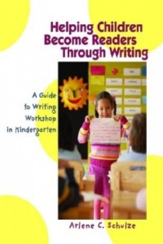 Helping Children Become Readers Through Writing