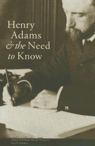 Henry Adams and the Need to Know