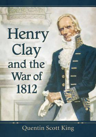 Henry Clay and the War of 1812