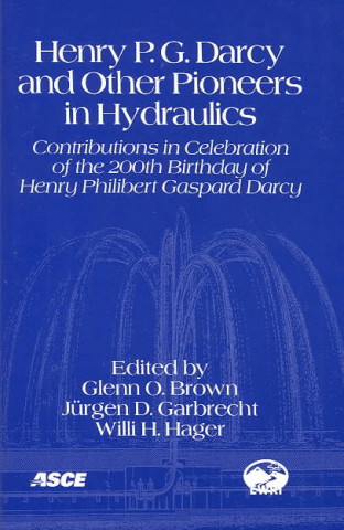 Henry P.G. Darcy and Other Pioneers in Hydraulics