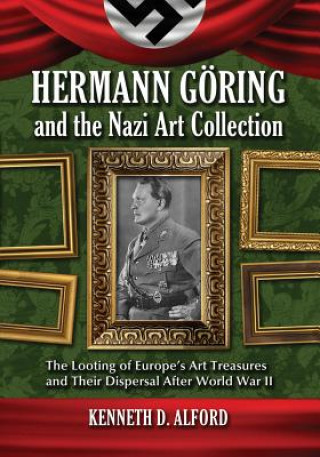 Hermann Goring and the Nazi Art Collection