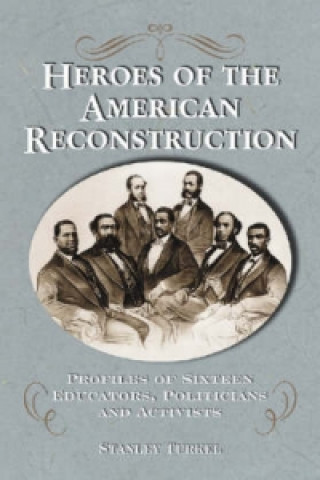 Heroes of the American Reconstruction