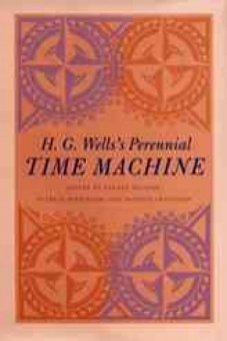 H.G.Wells's Perennial Time Machine