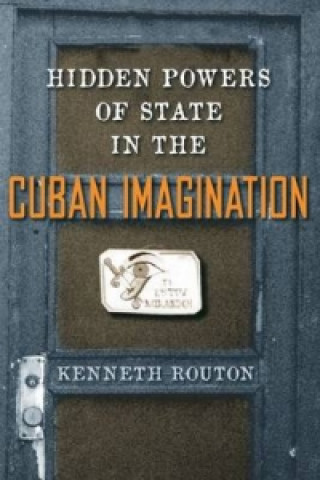 Hidden Powers of State in the Cuban Imagination