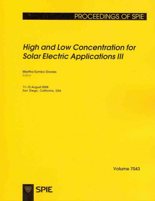 High and Low Concentration for Solar Electric Applications III