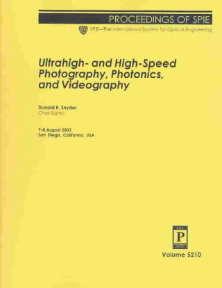 High Speed and Ultra High Speed Photography, Photonics and Videography