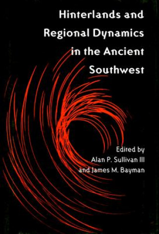 Hinterlands and Regional Dynamics in the Ancient Southwest