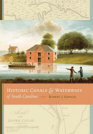 Historic Canals and Waterways of South Carolina
