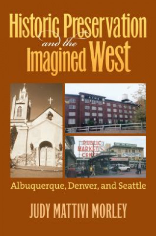 Historic Preservation and the Imagined West