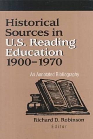 Historical Sources in Us Reading Education 1900-1970