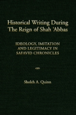 Historical Writing during the Reign of Shah 'Abbas