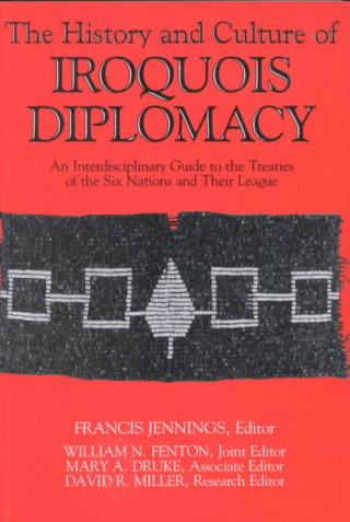 History and Culture of Iroquois Diplomacy