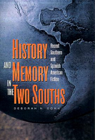 History and Memory in the Two Souths