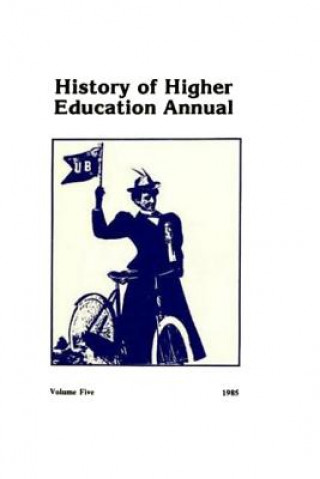 History of Higher Education Annual: 1985
