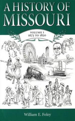History of Missouri v. 1; 1673 to 1820