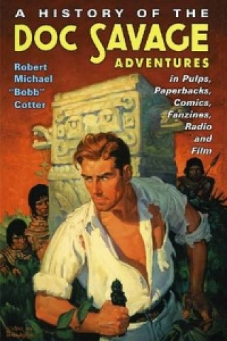 History of the Doc Savage Adventures in Pulps, Paperbacks, Comics, Fanzines, Radio and Film
