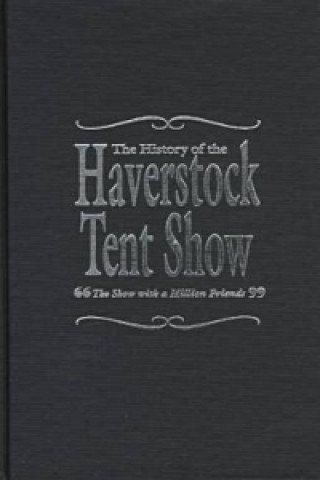 History of the Haverstock Tent Show
