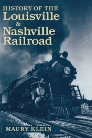 History of the Louisville and Nashville Railroad
