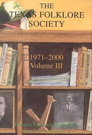 History of the Texas Folklore Society, 1971-2000