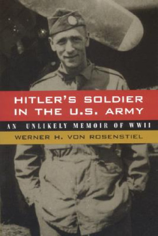 Hitler's Soldier in the U.S. Army