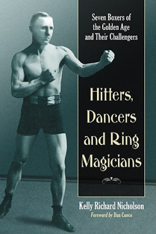 Hitters, Dancers and Ring Magicians