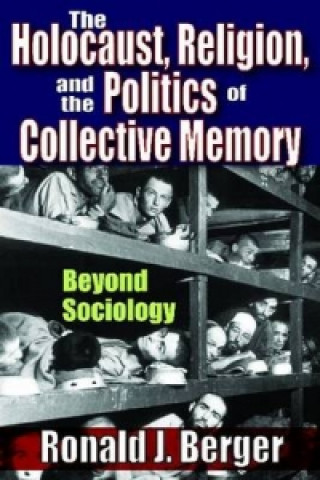 Holocaust, Religion and the Politics of Collective Memory