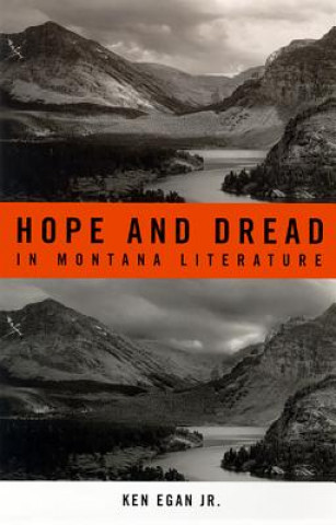 Hope and Dread in Montana Literature