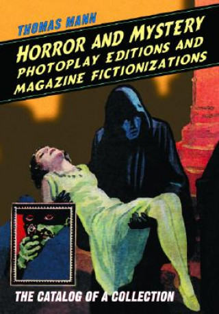 Horror and Mystery Photoplay Editions and Magazine Fictionalizations