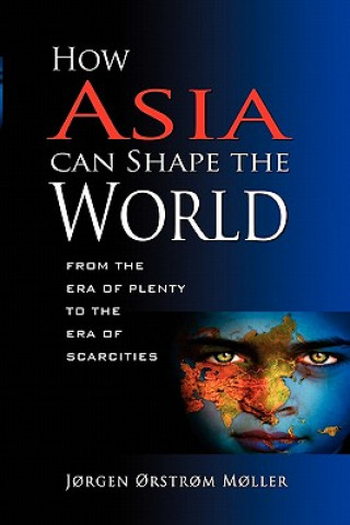How Asia Can Shape the World