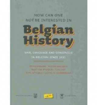 How Can One Not Be Interested in Belgian History?