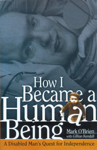 How I Became a Human Being