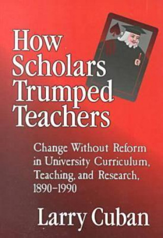 How Scholars Trumped Teachers