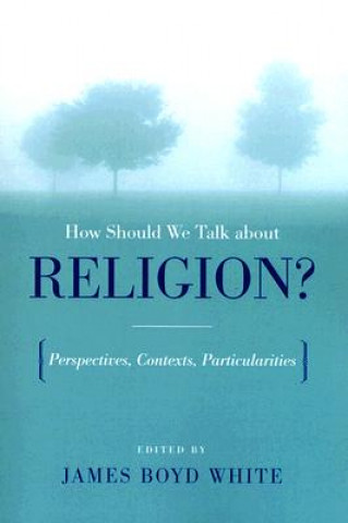 How Should We Talk About Religion?