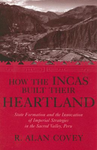 How the Incas Built Their Heartland
