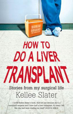 How to Do a Liver Transplant