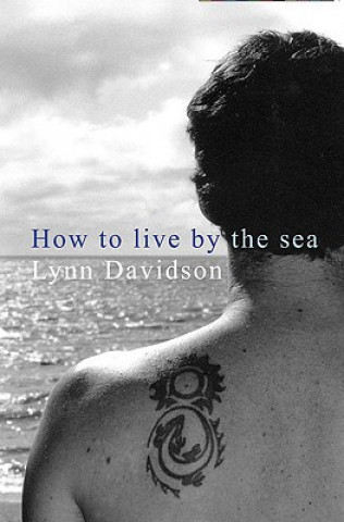 How to Live by the Sea