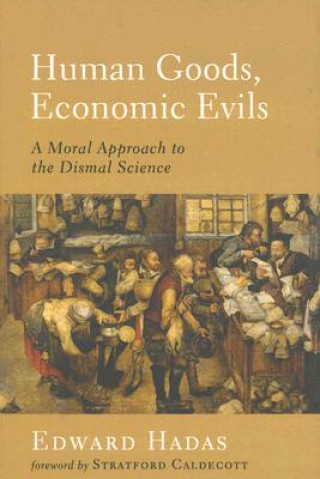Human Goods, Economic Evils