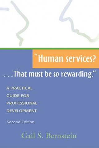 Human Services?... That Must Be So Rewarding