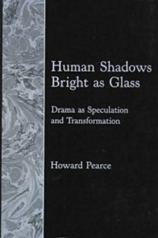 Human Shadows Bright as Glass