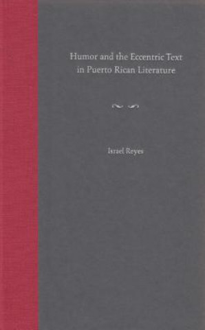 Humor and the Eccentric Text in Puerto Rican Literature