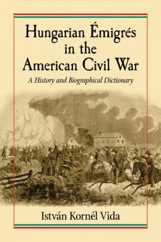 Hungarian Emigres in the American Civil War