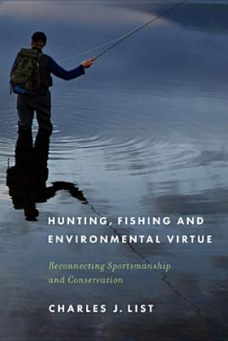 Hunting, Fishing and Environmental Virtue