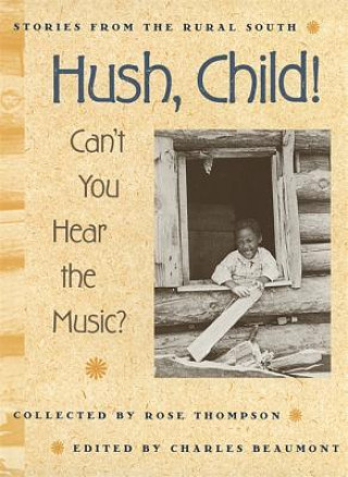 Hush, Child! Can't You Hear the Music?
