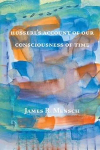 Husserl's Account of Our Consciousness of Time